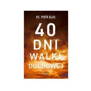 """40 dni walki duchowej"".  Glas Piotr"