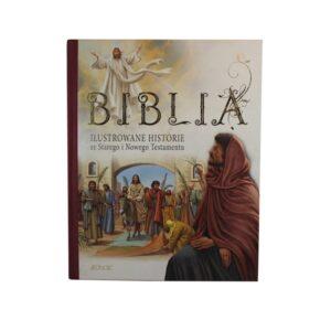 Biblia Ilustrowane historie ze Starego i Nowego Testamentu