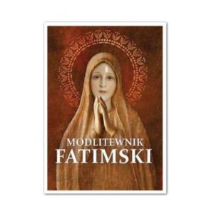 Modlitewnik Fatimski. Stanisław Maria Kałdon