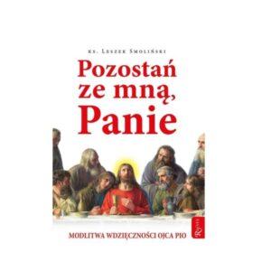 Pozostań ze mną Panie – Ks. Leszek Smoliński