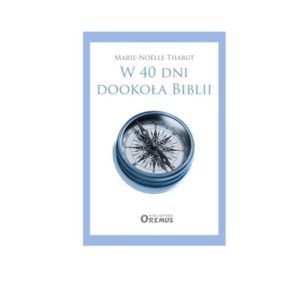 W 40 dni dookoła Biblii – Thabut Marie-Noëlle