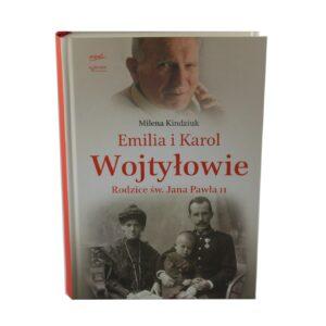Emilia i Karol Wojtyłowie. Rodzice św. Jana Pawła II. Kindziuk Milena