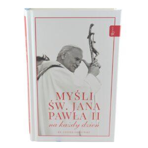 Myśli Św. Jana Pawła II myśli na cały rok.
