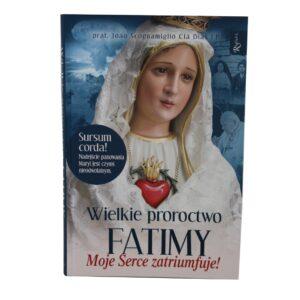 Wielkie proroctwo Fatimy, Moje Serce Zatriumfuje.  Scognamiglio Dias Cla Joao